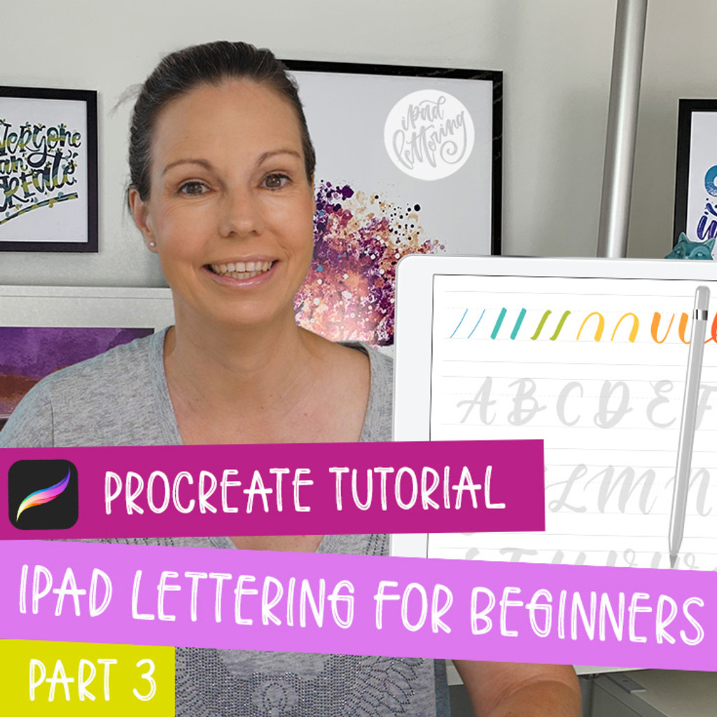 iPad Lettering for Beginners - Procreate Tutorial (part 3)