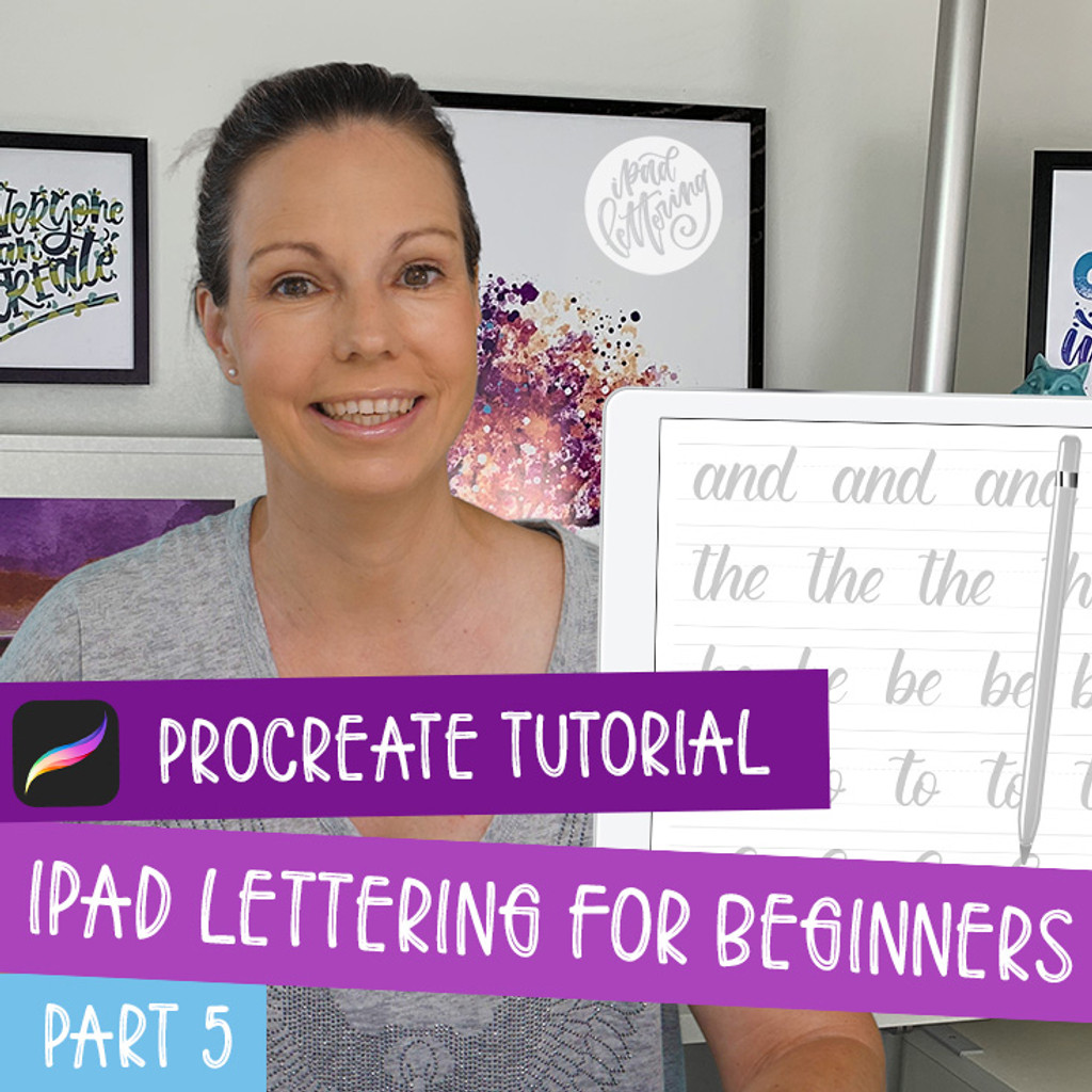 iPad Lettering for Beginners - Procreate Tutorial (part 5)