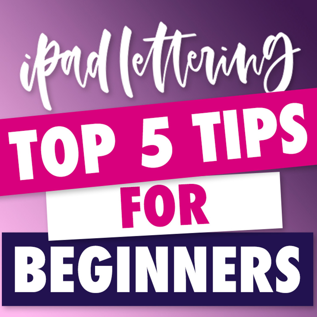Top 5 iPad Lettering Tips!