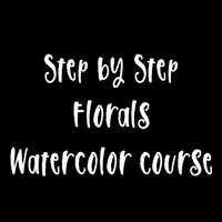 Step by Step Florals Watercolor course