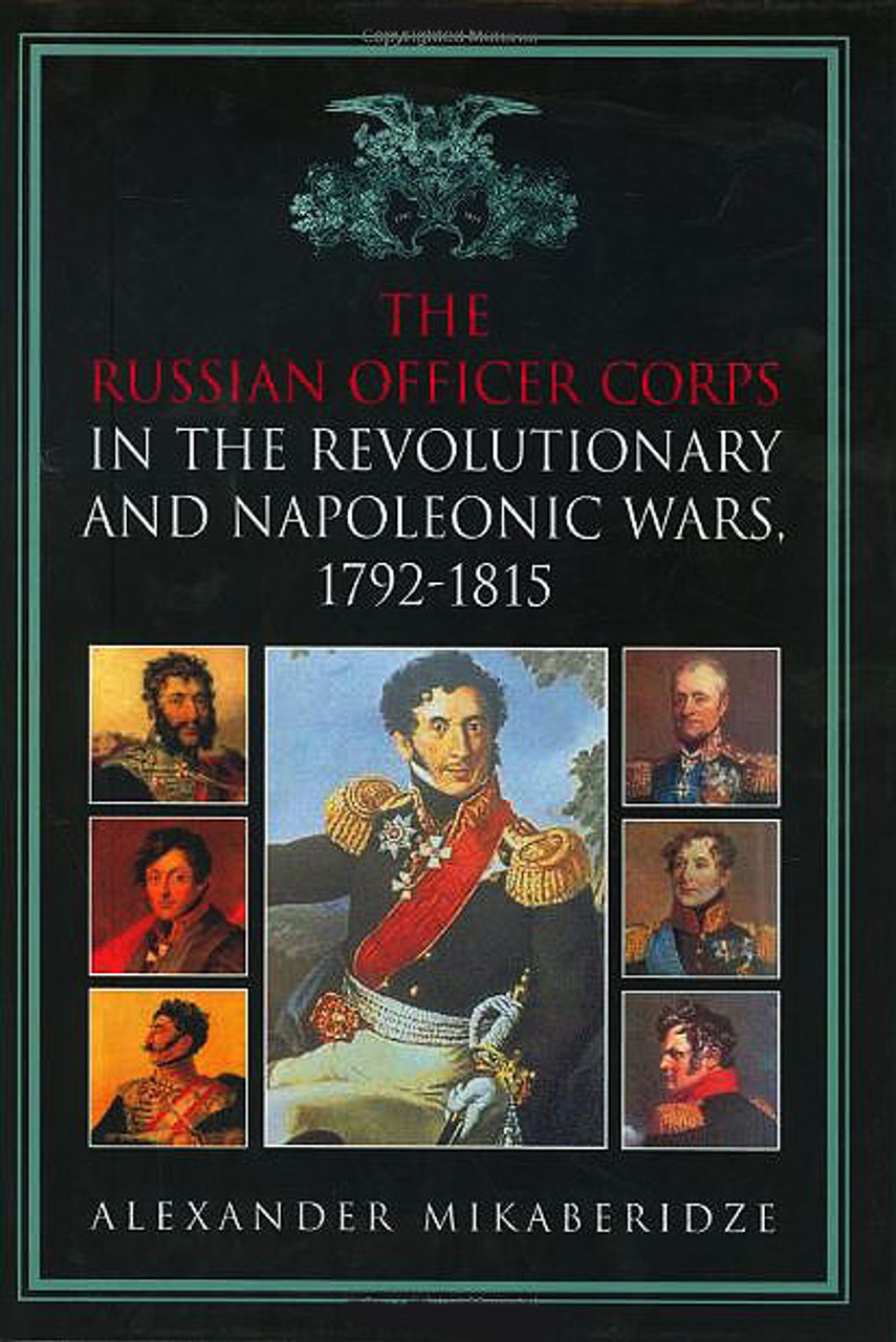 The Russian Officer Corps in the Revolutionary and Napoleonic Wars, 1792-1815