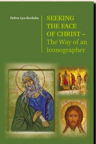 Seeking the Face of Christ – The Way of an Iconographer