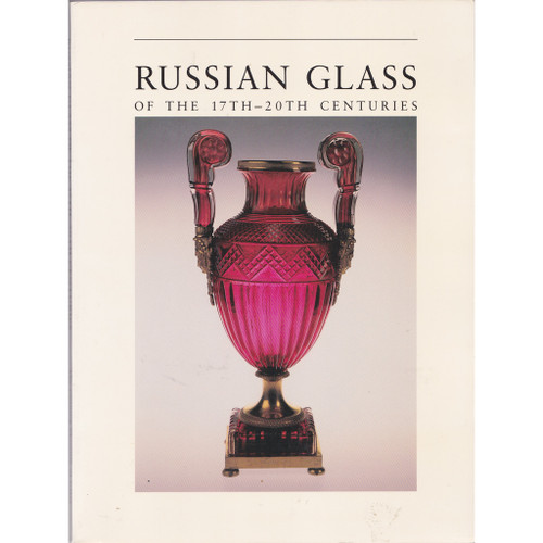Russian Glass of the 17th - 20th Centuries