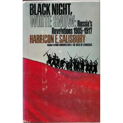 Black Night, White Snow: Russia's Revolutions 1905-1917.