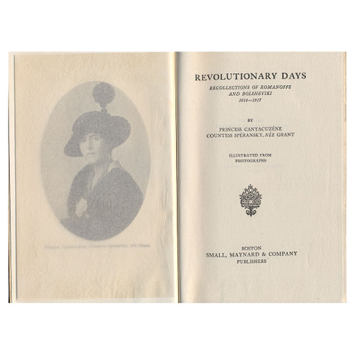 Revolutionary Days: Recollections of Romanoffs and Bolsheviki, 1914-1917 by Princess Cantacuzene