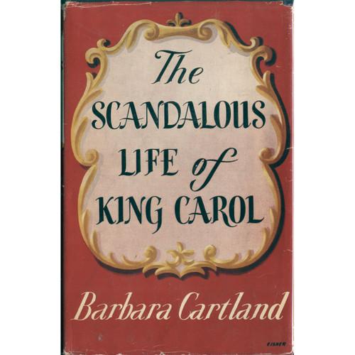 Scandalous Life of King Carol