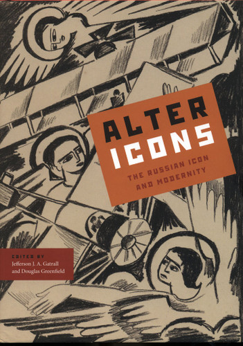 Alter Icons: The Russian Icon and Modernity