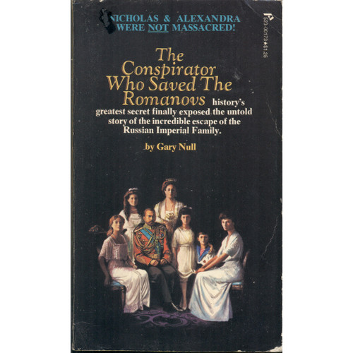 The Conspirator Who Saved the Romanovs [Gary Null]