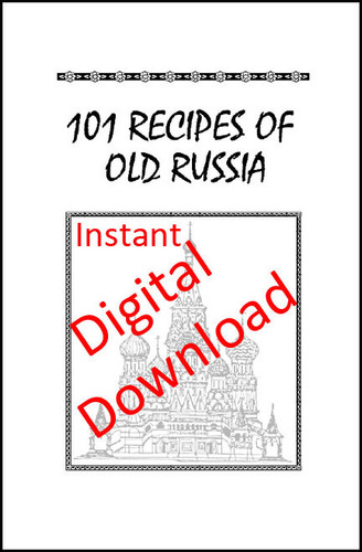 101 Recipes of Old Russia  [Digital Cook Book]