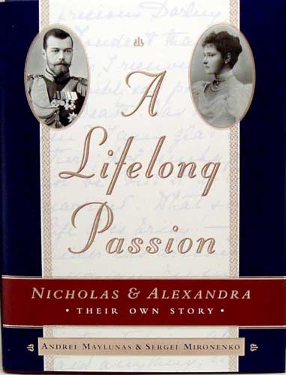 A Lifelong Passion - Nicholas & Alexandra: Their Own Story