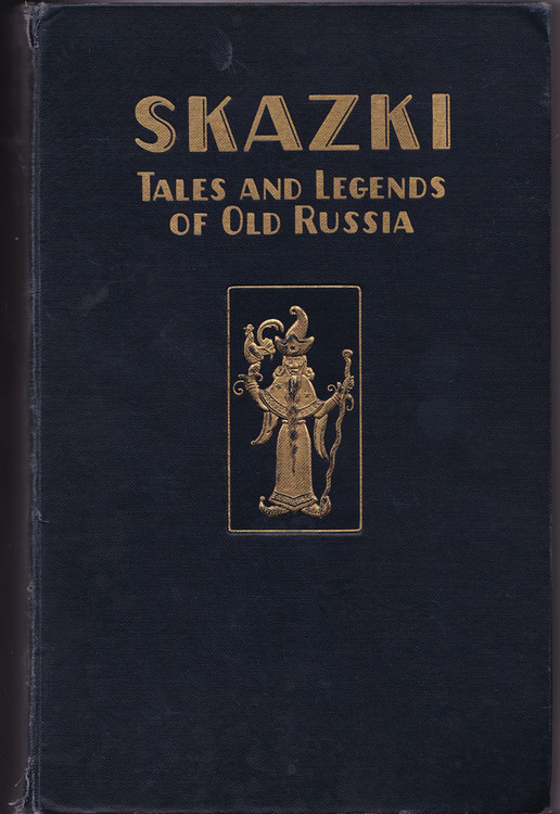 Skazki. Tales and Legends of Old Russia.