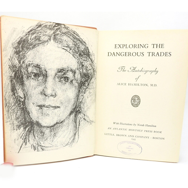 Exploring the Dangerous Trades: The Autobiography of Alice Hamilton, M.D.