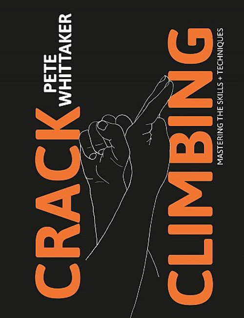 Crack Climbing: Mastering the skills and techniques - Whittaker