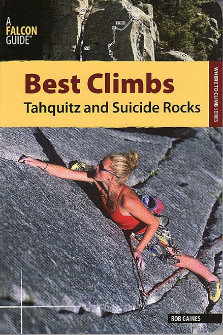 Best Climbs: Tahquitz & Suicide Rocks. A Falcon Guide