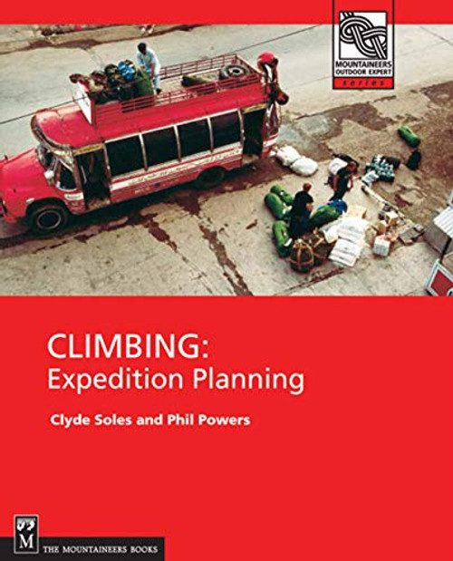 Climbing: Expedition Planning (Mountaineers Books)