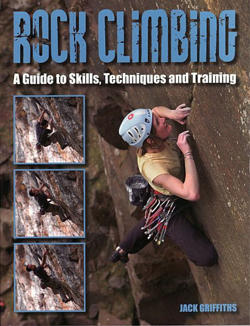 Rock Climbing:  A Guide to Skills, Techniques & Training - Griffiths