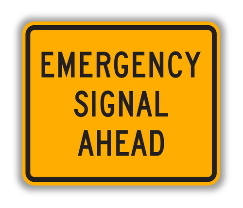 W11 12p Emergency Signal Ahead Sign Advance Traffic Control Signs Tapco
