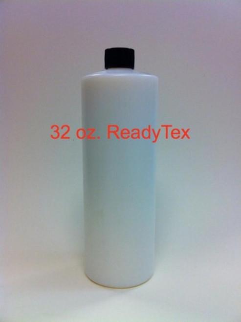 Ready Tex 32oz.