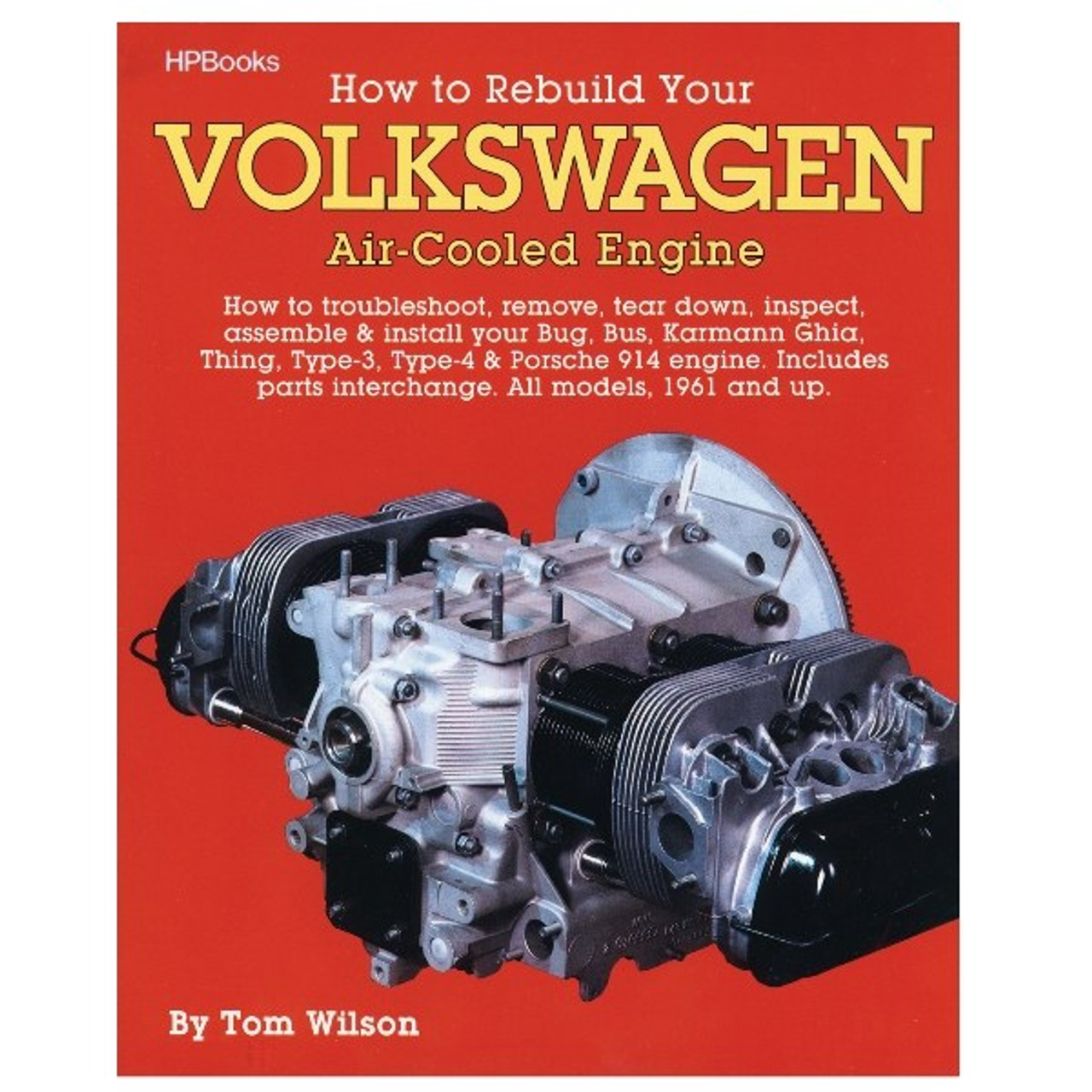 How To Rebuild Vw Air-cooled Engines By Tom Wilson Shop Manual