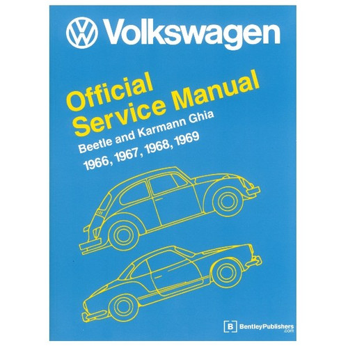Bentley Shop Manual For Type 1 Bug & Ghia 1966-1969 Air-cooled Volkswagens