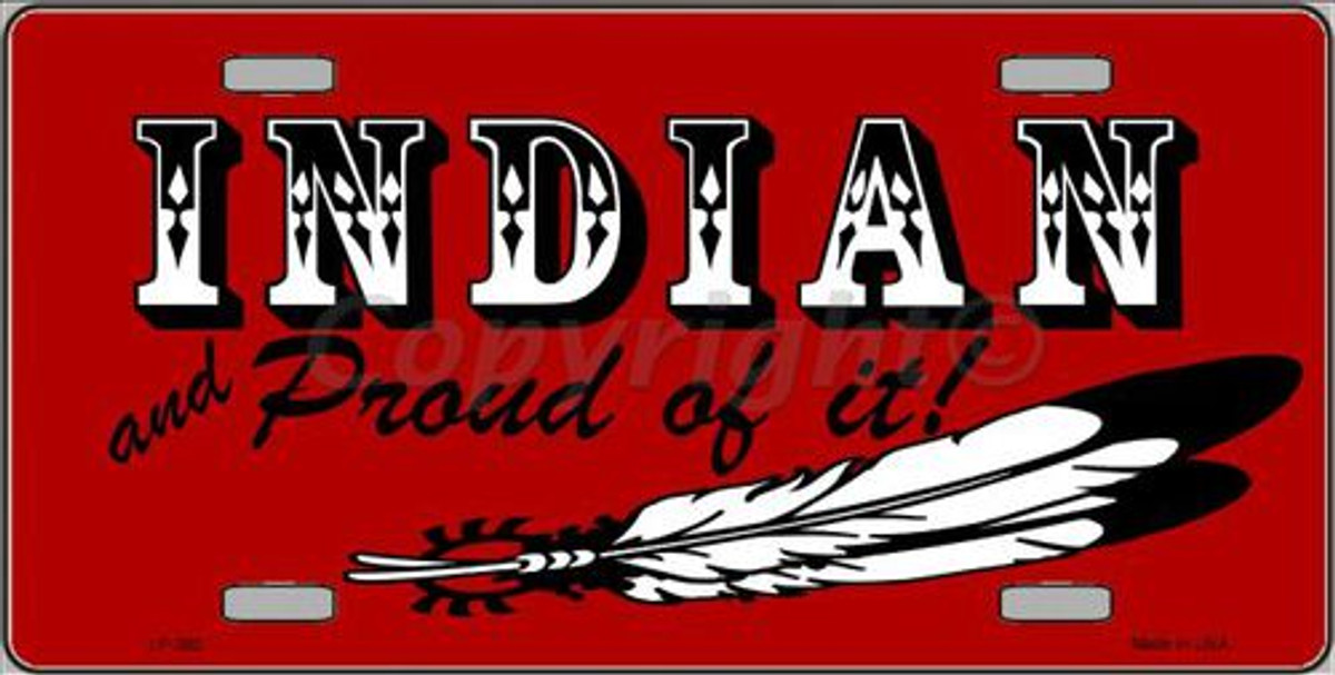 """License Plate /""""American Indian and Proud of It !/"""" Red"""