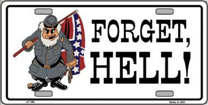 Forget Hell Metal Novelty License Plate