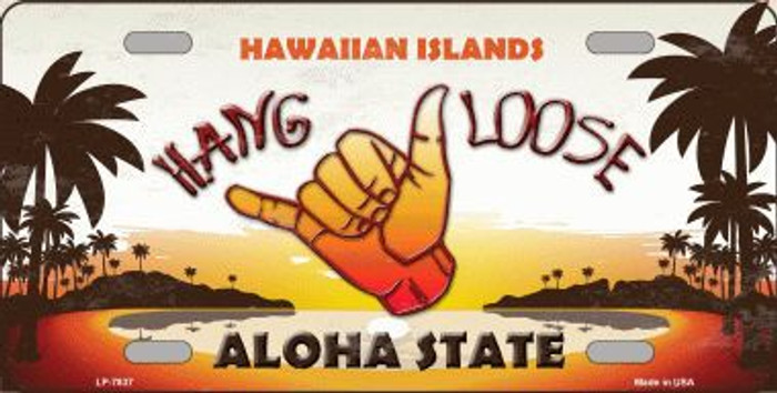 Hang Loose Hawaiian Islands Background Novelty Metal License Plate