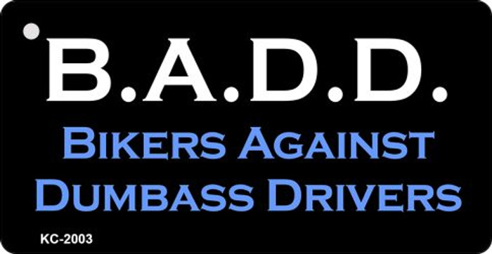 Bikers Against Dumbass Drivers Novelty Key Chain
