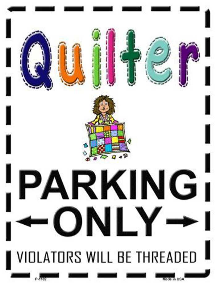 Quilter Parking Only Threaded Metal Novelty Parking Sign