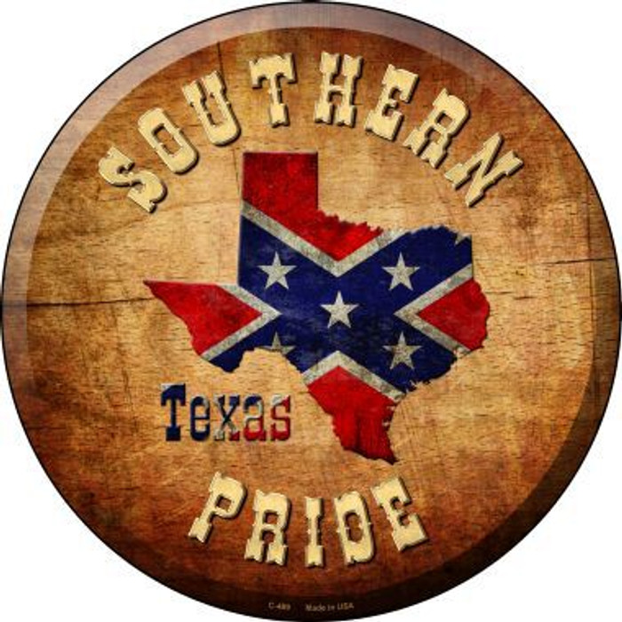 Southern Pride Texas Novelty Metal Circular Sign