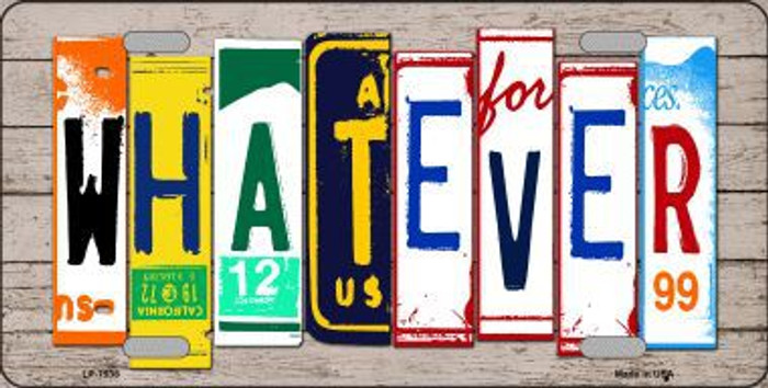 Whatever Wood License Plate Art Novelty Metal License Plate LP-7938