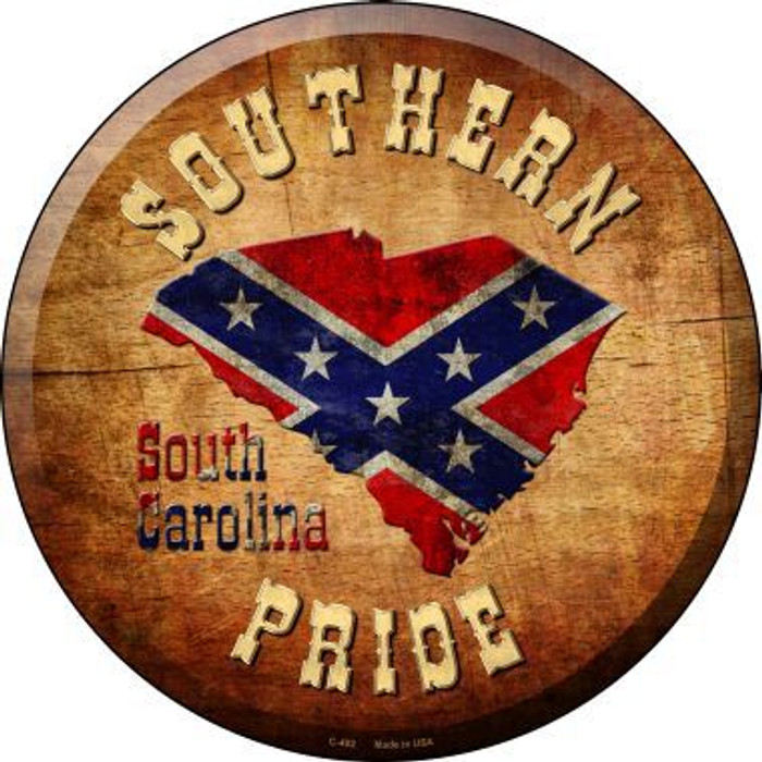 Southern Pride South Carolina Novelty Metal Circular Sign