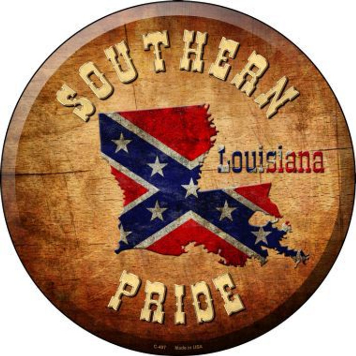 Southern Pride Louisiana Novelty Metal Circular Sign