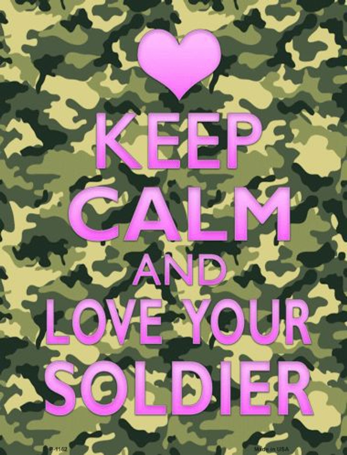Keep Calm Love Your Soldier Metal Novelty Parking Sign