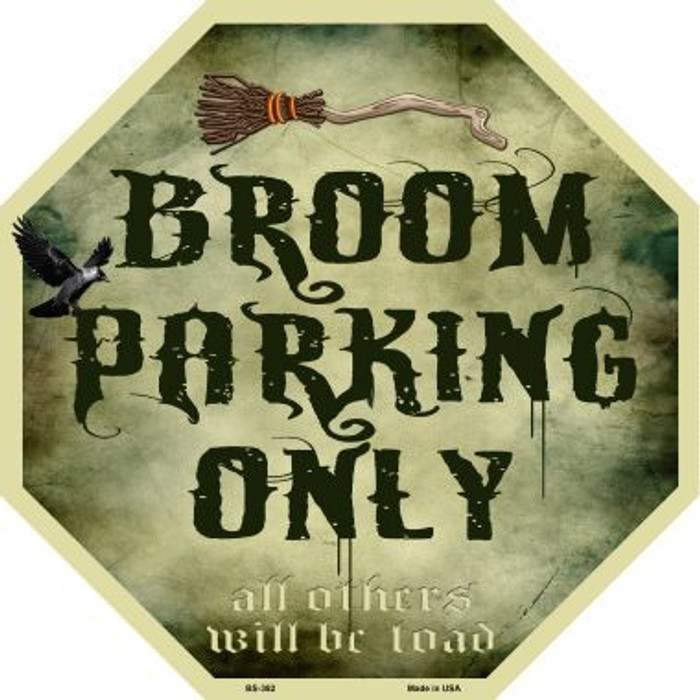 Broom Parking Only Metal Novelty Stop Sign