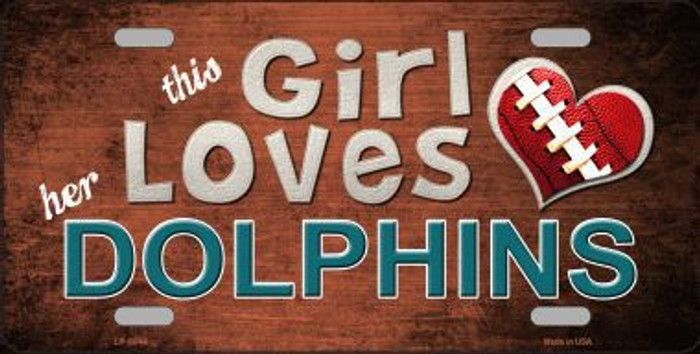 This Girl Loves Her Dolphins Novelty Metal License Plate