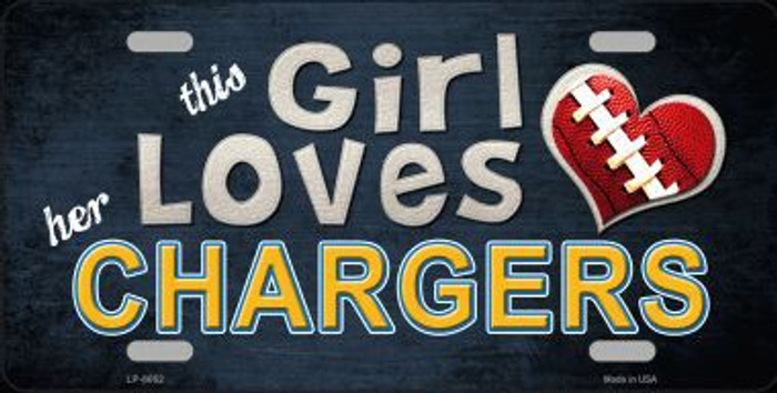 This Girl Loves Her Chargers Novelty Metal License Plate