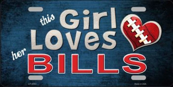 This Girl Loves Her Bills Novelty Metal License Plate