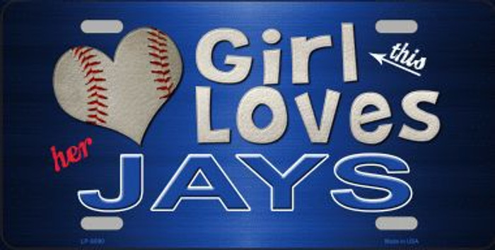 This Girl Loves Her Jays Novelty Metal License Plate
