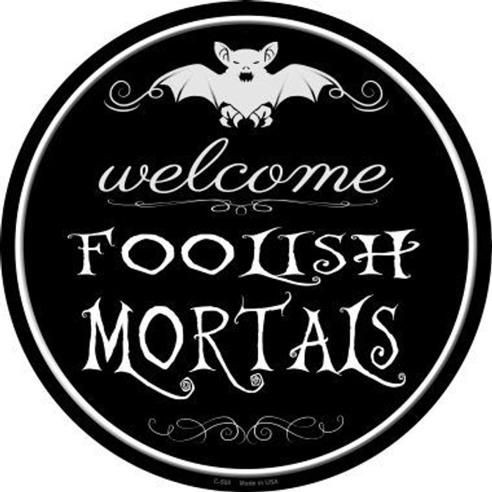 Welcome Mortals Novelty Metal Circular Sign