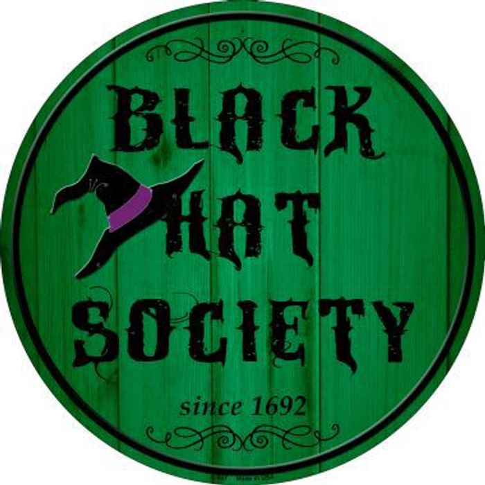 Black Hat Society Novelty Metal Circular Sign