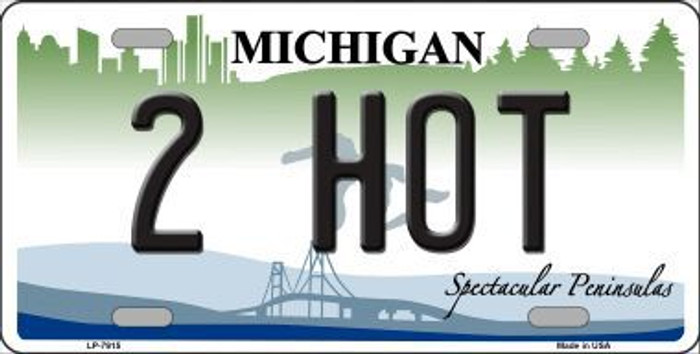 2 Hot Michigan Novelty Metal License Plate