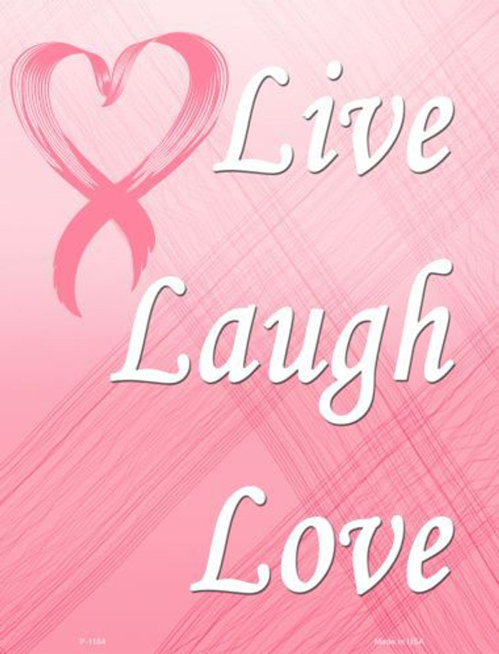 Live Laugh Love Breast Cancer Metal Novelty Parking Sign