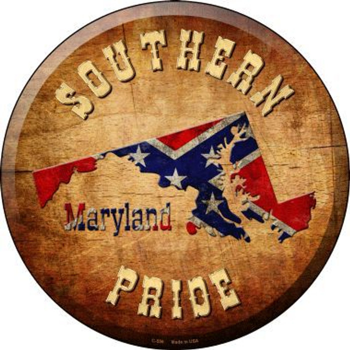 Southern Pride Maryland Novelty Metal Circular Sign