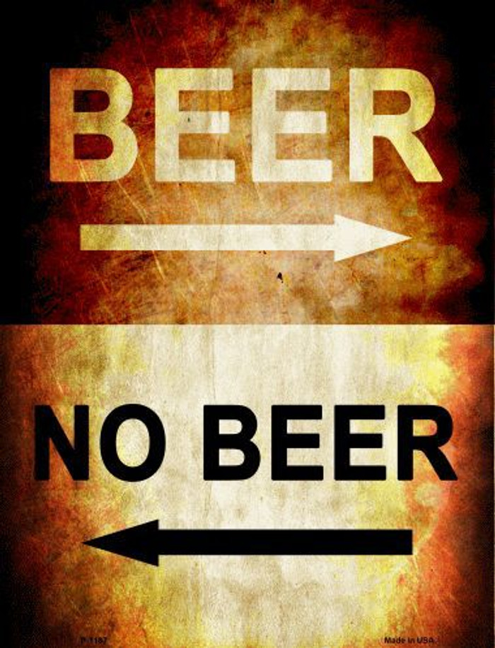 Beer No Beer Metal Novelty Parking Sign