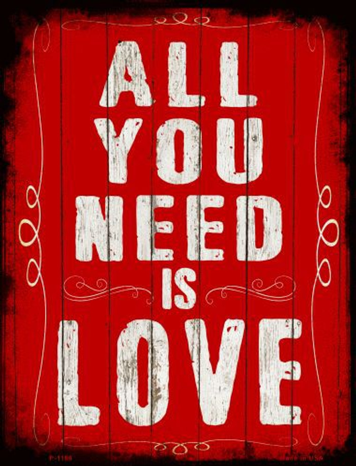 All You Need Is Love Metal Novelty Parking Sign