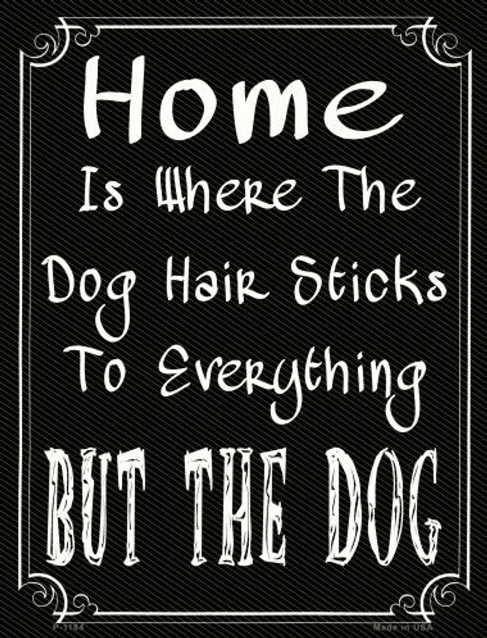Home Where The Dog Metal Novelty Parking Sign
