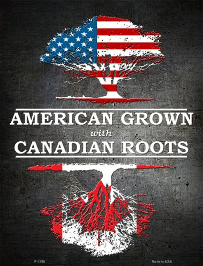American Grown Canadian Roots Metal Novelty Parking Sign