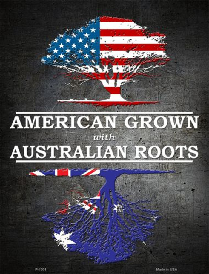 American Grown Australian Roots Metal Novelty Parking Sign