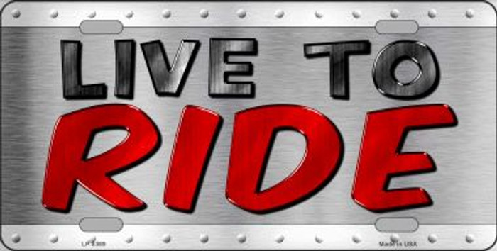Live To Ride Novelty Metal License Plate